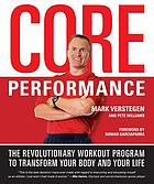 Core performance : the revolutionary workout program to transform your body and your life