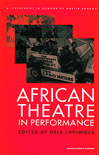 African theatre in performance : a festschrift in honour of Martin Banham