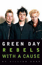 Green Day : Rebels with a cause