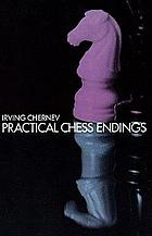 Practical chess endings; a basic guide to endgame strategy for the beginner and the more advanced chess player