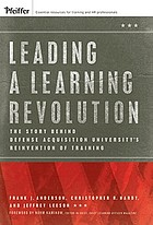 Leading a learning revolution : the story behind Defense Acquisition University's reinvention of training