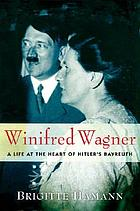 Winifred Wagner : a life at the heart of Hitler's Bayreuth