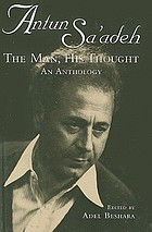 Antun Sa'adeh : the man, his thought : an anthology