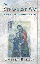 The strangest way : walking the Christian path