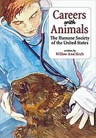 Careers with animals : the Humane Society of the United States