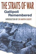 The straits of war : Gallipoli remembered