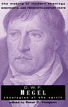 G.W.F. Hegel : theologian of the spirit
