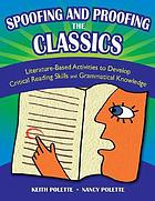 Spoofing and proofing the classics : literature-based activities to develop critical reading skills and grammatical knowledge