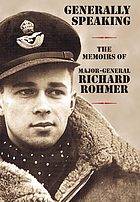 Generally speaking : the memoirs of Major-General Richard Rohmer