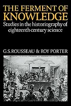 The Ferment of knowledge : studies in the historiography of eighteenth-century science