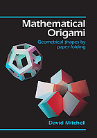 Mathematical origami : geometrical shapes by paper folding