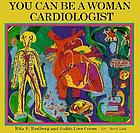 You can be a woman cardiologist
