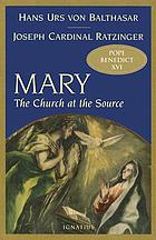 Mary, the Church at the source