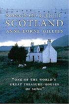 Songs of Gaelic Scotland Songs of the Hebrides