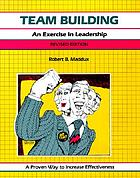 Team building : an exercise in leadershipTeam Building :