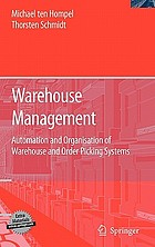 Warehouse management : automation and organisation of warehouse and order picking systems