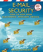 E-mail security : how to keep your electronic messages private