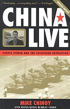 China live : people power and the television revolution