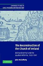 The reconstruction of the Church of Ireland : Bishop Bramhall and the Laudian reforms, 1633-1641