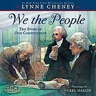 We the people : the story of our Constitution