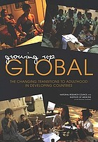 Growing up global : the changing transitions to adulthood in developing countries