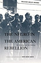 The Negro in the American rebellion, his heroism and his fidelity