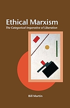 Ethical marxism : the categorical imperative of liberation