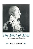 The first of men : a life of George Washington