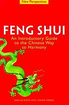Feng Shui : an introductory guide to the Chinese way to harmony