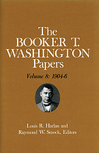 The Booker T. Washington papers. Vol. 8, 1904-6
