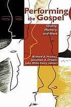 Performing the Gospel : orality, memory, and Mark : essays dedicated to Werner Kelber
