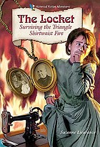 The locket : surviving the Triangle Shirtwaist fire