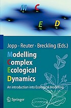 Modelling complex ecological dynamics : an introduction into ecological modelling for students, teachers & scientists