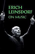 Erich Leinsdorf on music