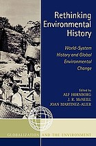 Rethinking environmental history : world-system history and global environmental change