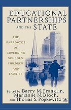 Educational partnerships and the state : the paradoxes of governing schools, children, and families