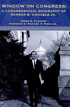 Window on Congress : a congressional biography of Barber Conable