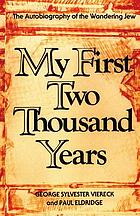 My first two thousand years; the autobiography of the Wandering Jew