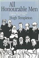 All honourable men : inside the Muldoon Cabinet, 1975-1984