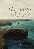 El Nuevo Testamento de nuestro Senor Jesucristo = The New Testament of our Lord and Saviour Jesus Christ