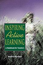 Inspiring active learning : a handbook for teachers