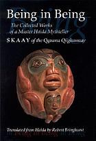 Being in being : the collected works of Skaay of the Qquuna Qiighawaay