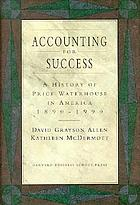 Accounting for success : a history of Price Waterhouse in America, 1890-1990