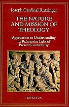 The nature and mission of theology : essays to orient theology in today's debates