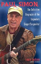 Paul Simon : the definitive biography