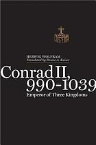 Conrad II, 990-1039 : emperor of three kingdoms