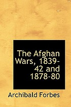 The Afghan Wars, 1839-42 and 1878-80