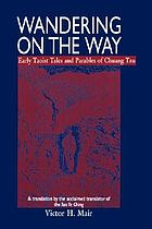Wandering on the way : early Taoist tales and parables of Chuang Tzu