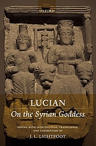 The Syrian goddess = (De dea Syria) ; attributed to Lucian