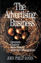 The advertising business : operations, creativity, media planning, integrated communications